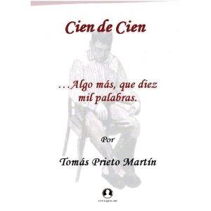 Cien de Cien. Tomàs Prieto Martìn